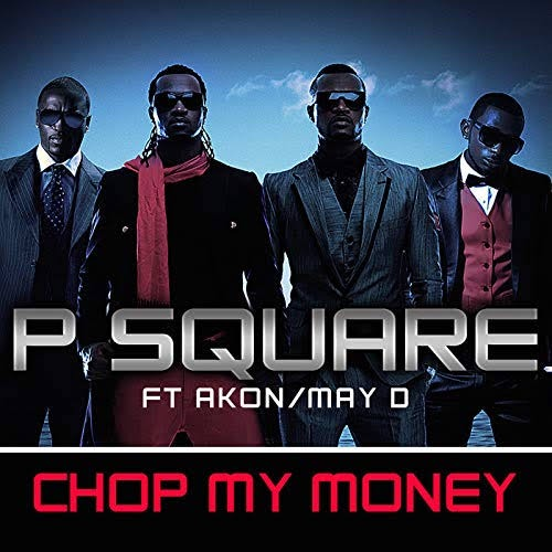 'Chop My Money' - P-Square ft. Akon and Mr. May D