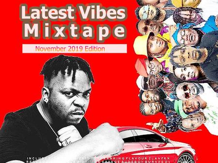 Dj AfroNaija – Latest Vibes Mixtape (November 2019 Edition)
