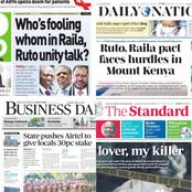 Today's Newspapers: Raila-Ruto Pact Face Hurdles in Mt Kenya, My Lover - My Killer And Other Stories
