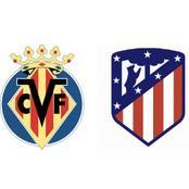 Villareal vs Atletico Madrid: La Liga Preview And Prediction