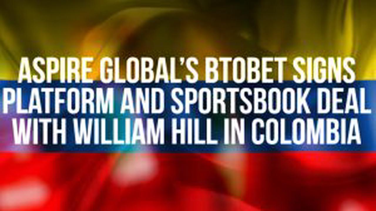 BtoBet to Power William Hill's Colombian Expansion Effort