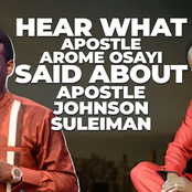 See what Apostle Arome Osayi said about Apostle Johnson Suleman