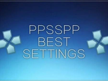 Best Settings For PPSSPP On Android 10