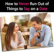How to never run out of things to say on a date.