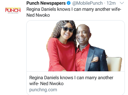 Regina Daniels knows I can marry another wife — Ned Nwoko