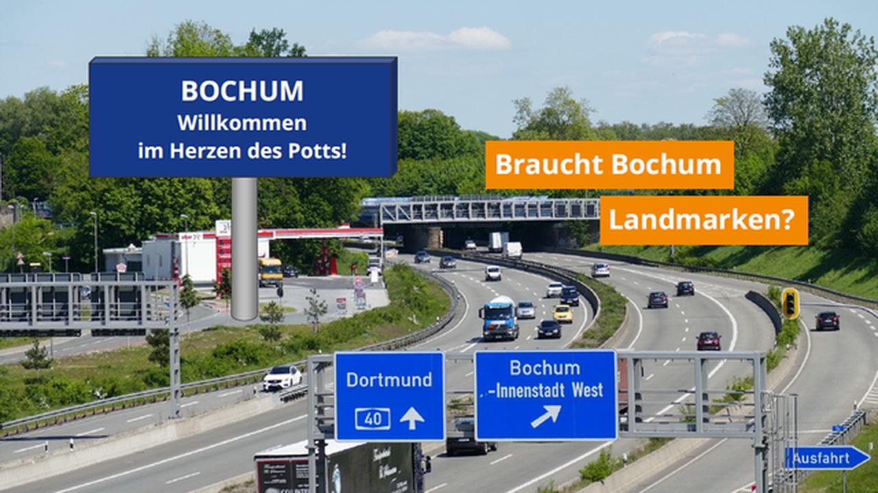 Bochum-Schriftzug an der A40: Braucht Bochum Landmarken?