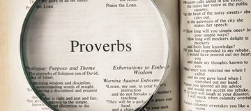 6 Words of Wisdom from the Book of Proverbs That Can Be Applied Daily by Anyone