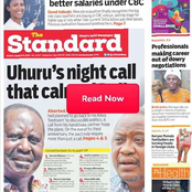 Newspaper Review: SRC Approves Teachers Payrise, Uhuru's Night Call Calms Tension In ODM Camp