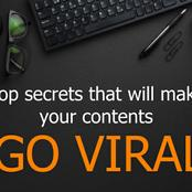 Are you a content creator? These secrets will help you make your contents go viral.