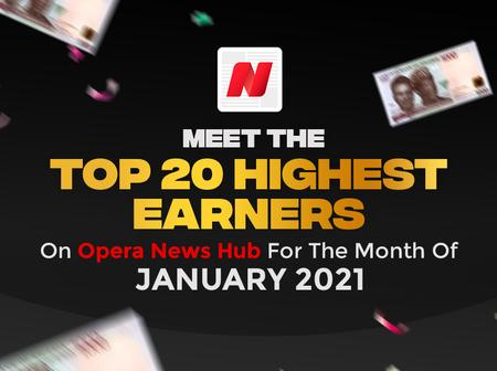 Meet The Top 20 Highest Earners On Opera News Hub For The Month Of January 2021