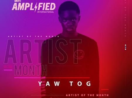 Yaw Tog Has Been Named Bet Amplified International Artist For The Month April 2021