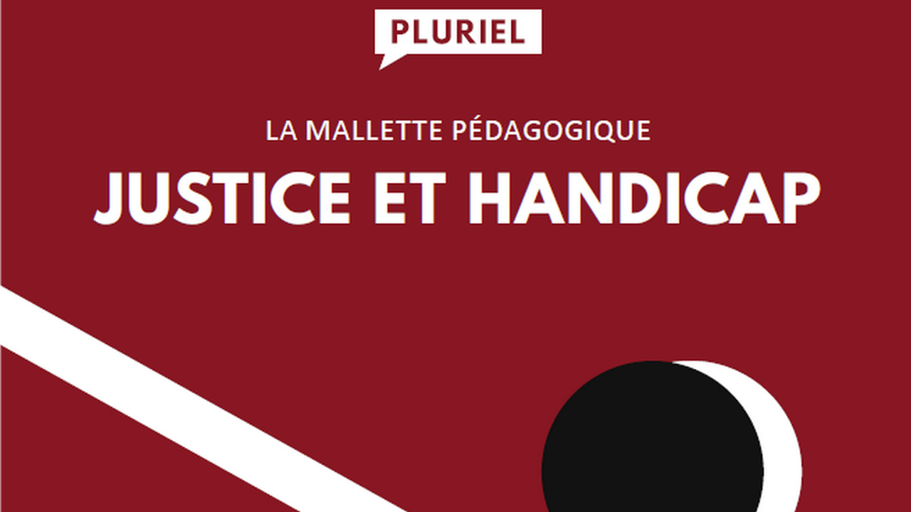 PARIS : Justice et handicap, une mallette pédagogique sur le handicap