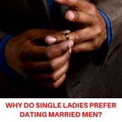 Here are the reasons Ladies prefer married men to single ones