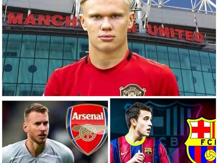 Saturday: DONE DEALS, Man Utd Backed To Sign Haaland, Neto To Arsenal, Updates On Garcia & More