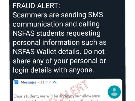 FRAUD ALERT : NSFAS Students Are Warned To Not Reply To Suspicious Texts Or Give Out Information.