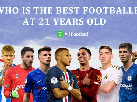 Mbappe, Mount, TAA......And Others In The Best Footballer at 21 years in Europe(stats, ratings, views)