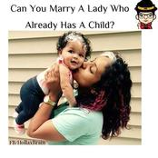 Can You Marry a Lady With a child? (Opinion)