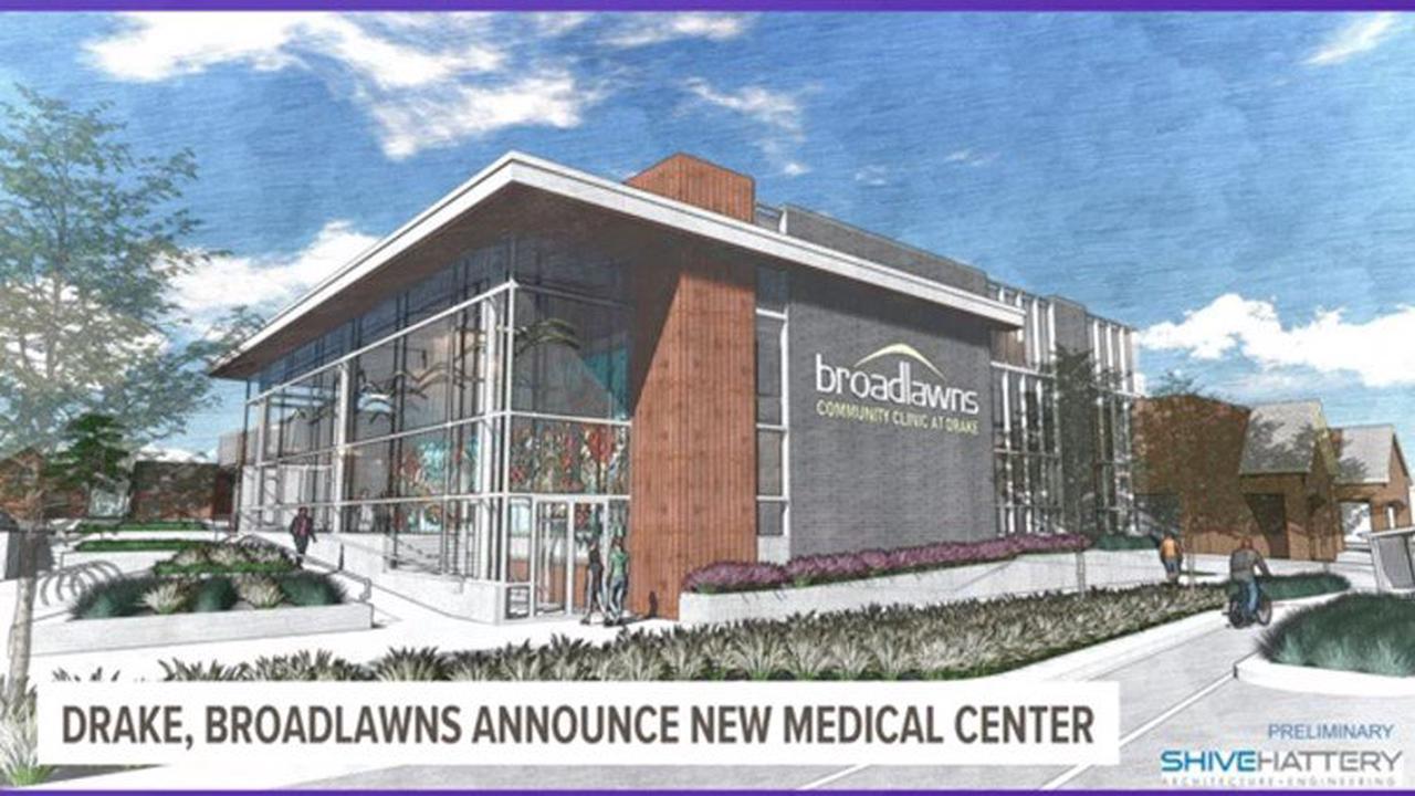 Drake University, Broadlawns to open new medical clinic
