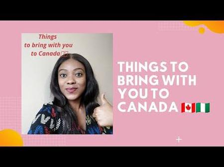 Things to bring with you to Canada from Nigeria