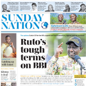 Sunday Nation And Standard Review Featuring Ruto's Tough Conditions For BBI.