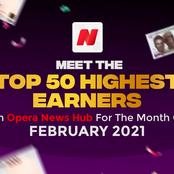 Meet The Top 50 Highest Earners On Opera News Hub For The Month Of February 2021