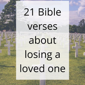 21 Powerful Bible Verses About Losing A Loved One