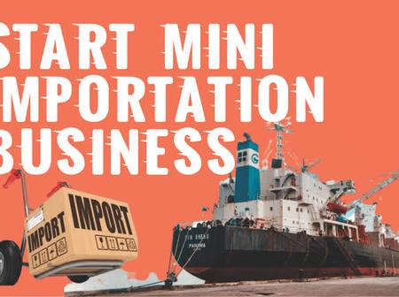 Two Ways To A Start A Mini importation Business with Zero Capital