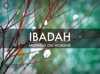 The Meaning Of Ibadah