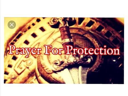 Say These Prayers Of Divine Protection Wherever You Are