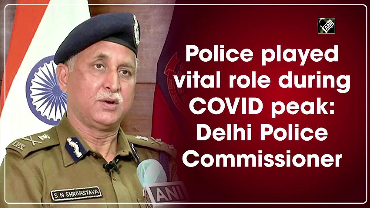 Police played vital role during COVID peak: Delhi Police Commissioner