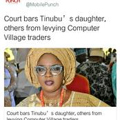 So Tinubu's daughter has been collecting levies from traders in the Computer Village?