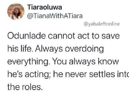Odunlade Adekola Always Overdo His Acting