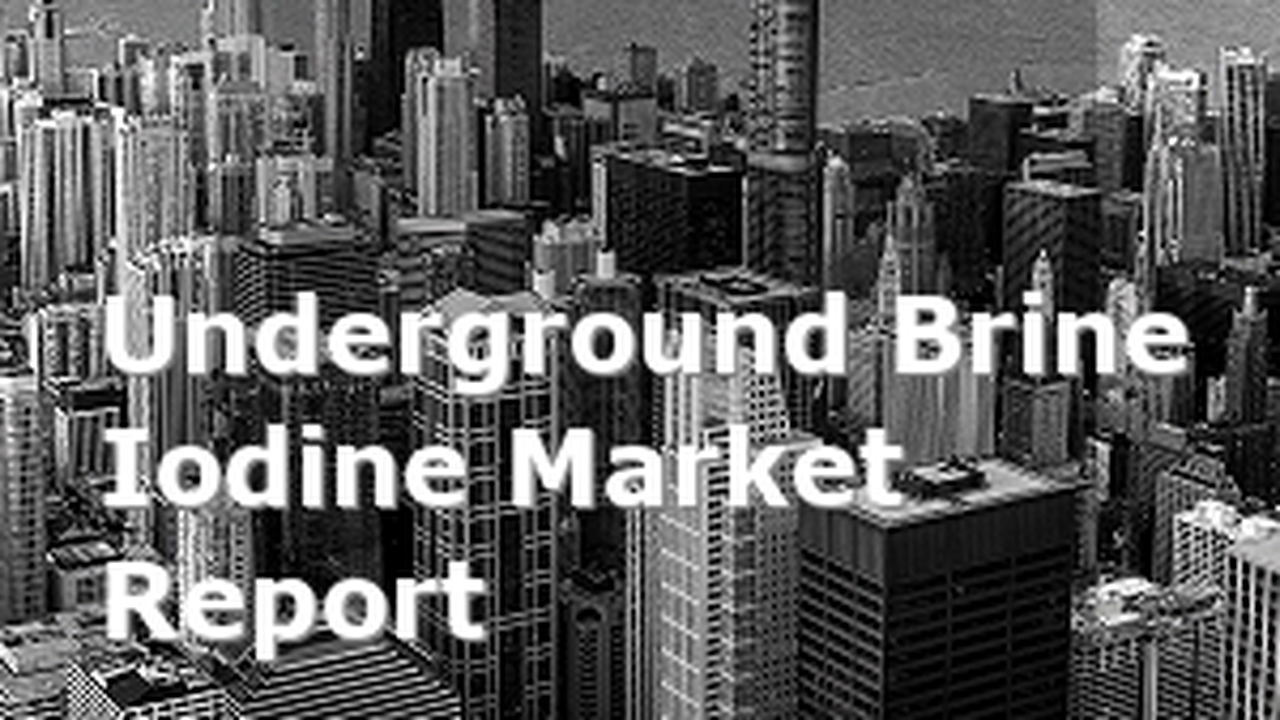 Global Underground Brine Iodine Market Report 2021 Forecast, Opportunities and Strategies : COVID 19 Impact and Recovery Top Key Players SQM, Cosayach, Ise Chemicals, Algorta Norte S.A., Godo Shigen, Iochem, Nippoh Chemicals, RB Energy, Toho Earthtech, Iofina and more.
