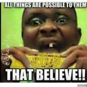 All Things Are Possible To Them, That Believe - See 30+ Funny Pictures For Fun