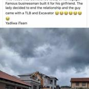 See: Businessman demolishes house build for girlfriend because she dumped him