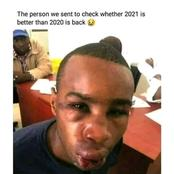 The person we sent to check whether 2021 is better than 2020 is back and other funny memes