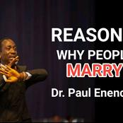 Reasons Why People Marry -Dr Paul Enenche