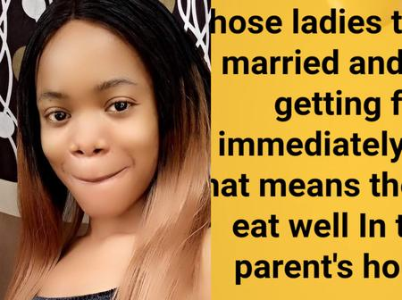 Reactions As Lady Asks If Ladies Who Get Fat After Marriage Do Not Feed Well In Their Parent House