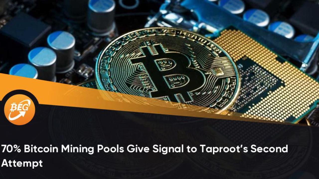 70% des pools miniers Bitcoin donnent le signal de la deuxième tentative de Taproot