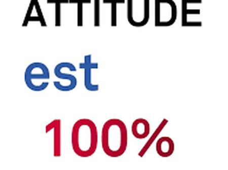 Le saviez-vous seul votre attitude a un succès de 100% ?