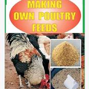 Poultry Farmers, Cut Expensive cost of Feeds, See Simple and Cheap Feeds Formulation