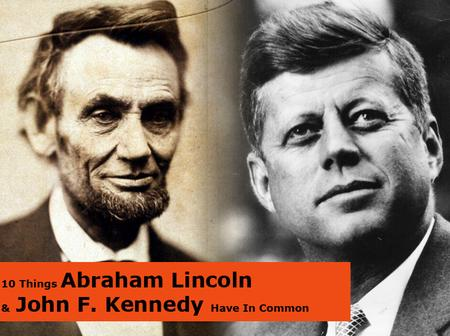 The Unsolved Mystery Between Abraham Lincoln and John F. Kennedy