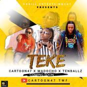 Teke! Cartoon 47  To Feature Madocho  And Tanzanian Rapper  Ten Balz  On A Kwaito Banger