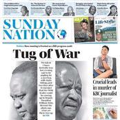 SUNDAY NATION: Tug of War Between Uhuru and Raila After a Secret Meeting With DP Ruto