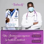 Littérature - Un jeune Ivoirien raconte Une Journée aux urgences ou la barbarie médicale