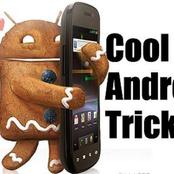 4 Useful Hidden Tricks On Your Android Phone You Don't Know About