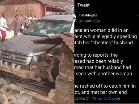 Lessons To Learn As A woman Died While Allegedly Speeding To Catch Her Cheating Husband