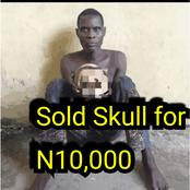 WICKEDNESS: 4 Nigerians Who Heartlessly Sold Human Skulls for Chicken Change