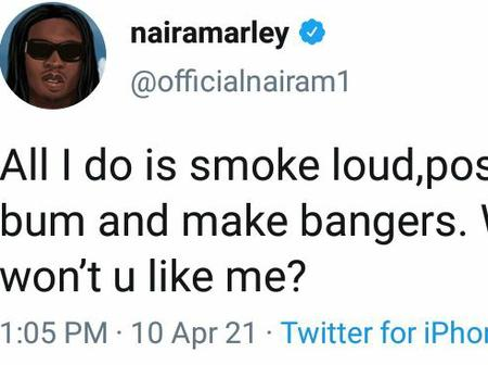 Naira Marley says that people like him because he smokes and does these other things