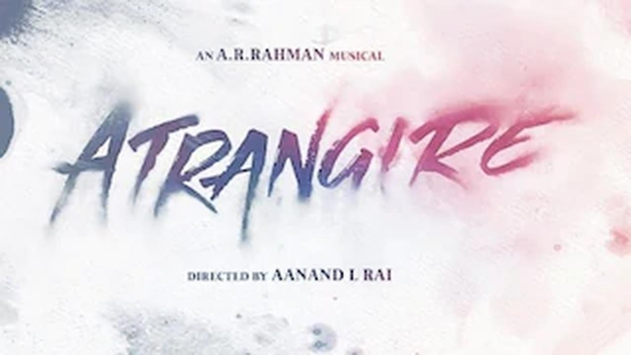 Sara Ali Khan, Dhanush, Akshay Kumar's AtrangiRe, directed by Aanand L Rai, to release in theatres on 6 August